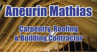 Aneurin Mathias Carpentry, roofing and building contractor